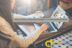 How to Write a Discussion Chapter in a Dissertation